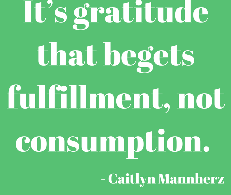 Gratitude Begets Fulfillment