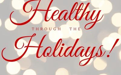 Healthy THROUGH The Holidays