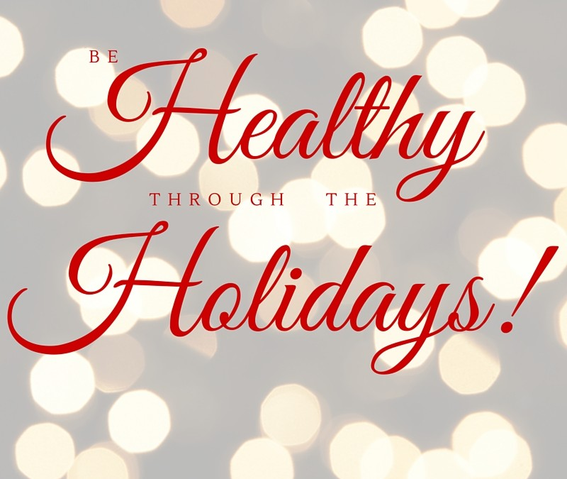 Healthy THROUGH The Holidays